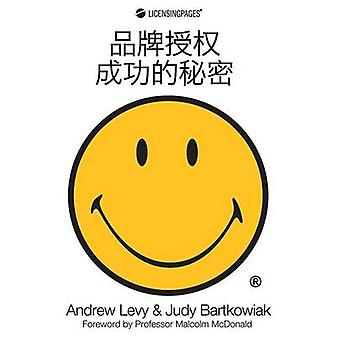 Secrets of Success in Brand Licensing by Andrew Levy - Judy Bartkowia