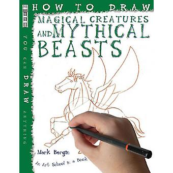 How to Draw Magical Creatures and Mythical Beasts by Mark Bergin - 97