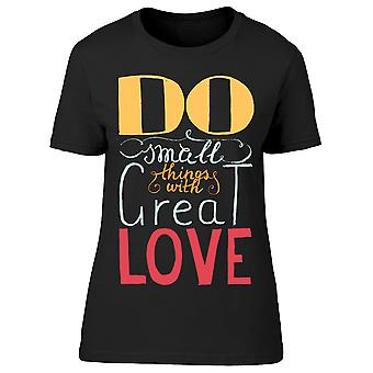 Do Small Things Quote Tee Women-apos;s -Image par Shutterstock