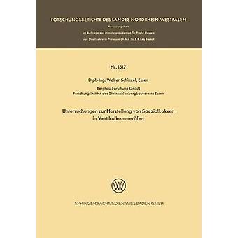 Untersuchungen Zur Herstellung Von Spezialkoksen in Vertikalkammerofen by Schinzel & Walter
