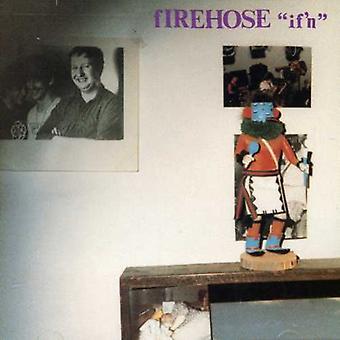Firehose - If'N [CD] USA importerer