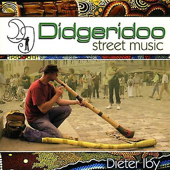 Dieter Iby - Didgeridoo Street Music [CD] USA import