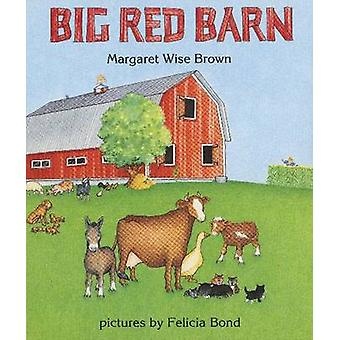 Big Red Barn by Margaret Wise Brown - Felicia Bond - 9780694006243 Bo