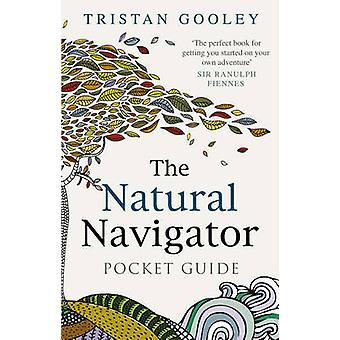 The Natural Navigator Pocket Guide by Tristan Gooley - 9780753539859