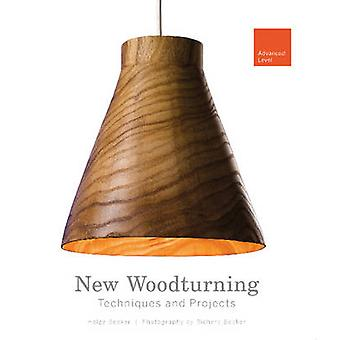 New Woodturning Techniques and Projects - Advanced Level by Helga Beck