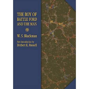 The Boy of Battle Ford and the Man by W.S. Blackman - Herbert K. Russ