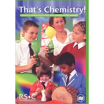 That's Chemistry! - A Resource for Primary School Teachers about Mater