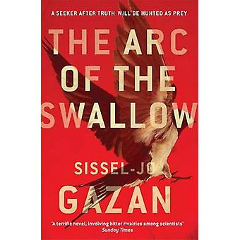 The ARC of the Swallow by Sissel-Jo Gazan - Charlotte Barslund - 9780