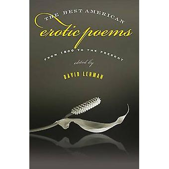 Najlepszy amerykański wiersze erotyczne - od 1800 do chwili obecnej przez David Leh
