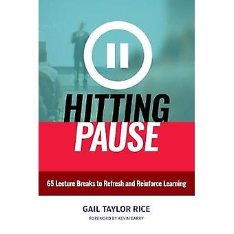 Hitting Pause - 65 Lecture Breaks to Refresh and Reinforce Learning by