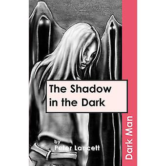 The Shadow in the Dark - v. 13 by Peter Lancett - Jan Pedroietta - 978
