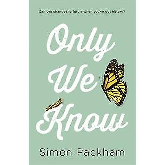 Only We Know by Simon Packham - 9781848124271 Book