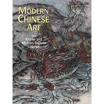 Modern Chinese Art - The Khoan and Michael Sullivan Collection (Revise