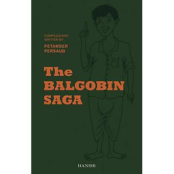 The Balgobin Saga by Petamber Persaud - 9781906190217 Book