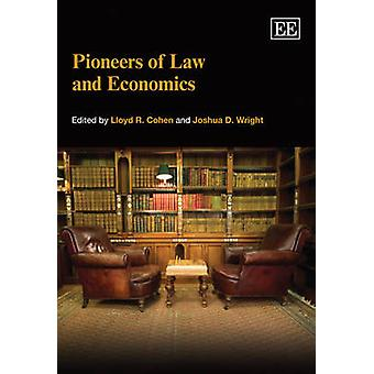 Pioneers of Law and Economics by Lloyd R. Cohen - Joshua D. Wright -
