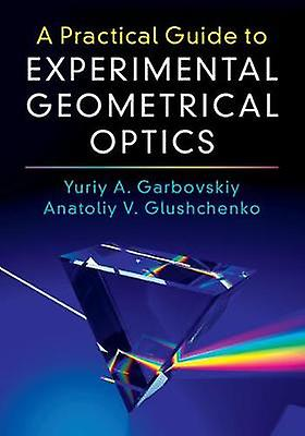 A Practical Guide to ExperiHommestal Geometrical Optics - Pract Guide Exp