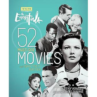 Turner Classic Movies - The Essentials - 52 Must-See Movies and Why The