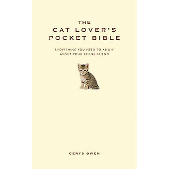 The Cat Lover's Pocket Bible - Everything You Need to Know About Your