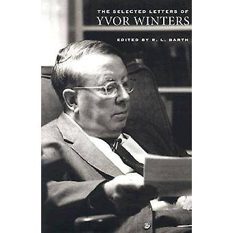 The Selected Letters of Yvor Winters by Yvor Winters - R.L. Barth - 9