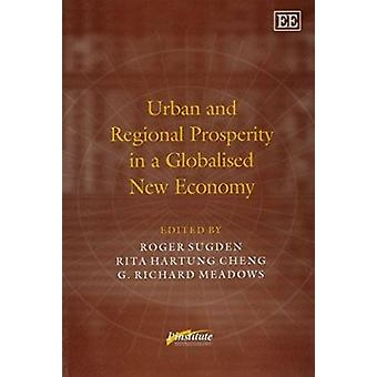 Urban and Regional Prosperity in a Globalised New Economy (New editio