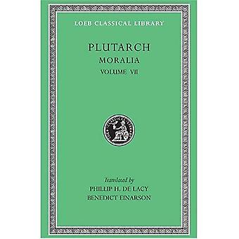 Moralia, Volume VII: On Love of Wealth. On Compliancy. On Envy and Hate. On Praising Oneself Inoffensively. On the Delays of the Divine Vengeance. On Fate. On the Sign of Socrates. On Exile. Consolation to His Wife