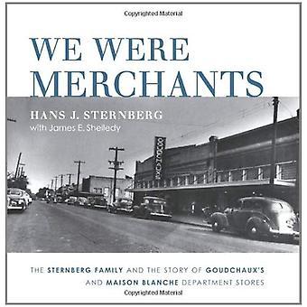 : Comerciantes la familia de Sternberg y la historia de Goudchaux y almacenes de Maison Blanche