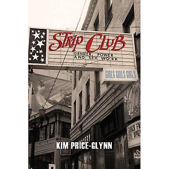 Strippklubb: Kön, makt och kön arbete (korsningar: tvärvetenskapliga perspektiv på genus och sexualiteter serien)