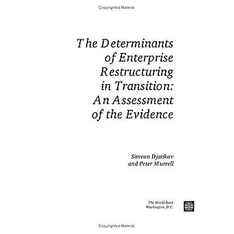 The Determinants of Enterprise Restructuring in Transition : An Assessment of the Evidence