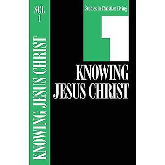 Knowing Jesus Christ (Studies in Christian Living)