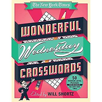The New York Times Wonderful Wednesday Crosswords: 50 Medium-Level Puzzles from the Pages of the New York Times...