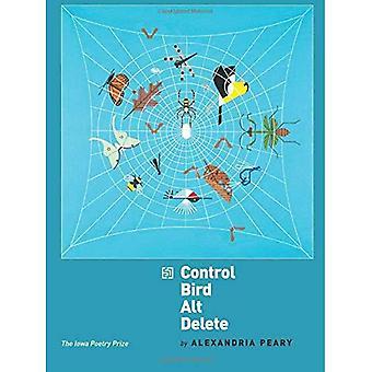 Kontroll fågel Alt Delete (Iowa poesi priset)