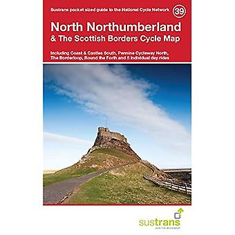 North Northumberland & the Scottish Borders Cycle Map 39: Including Coast & Castles South, Pennine Cycleway North...