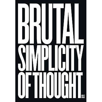 Brutalen Einfachheit des Denkens - wie es die Welt von Herrn Saatch verändert