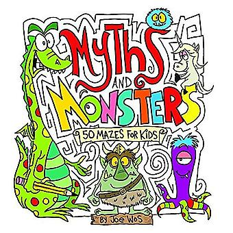 Myths and Monsters: 50 doolhoven voor kinderen