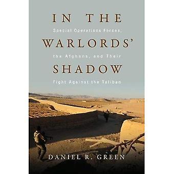 Dans l'ombre des seigneurs de la guerre: Forces d'opérations spéciales, les Afghans et leur combat contre les talibans