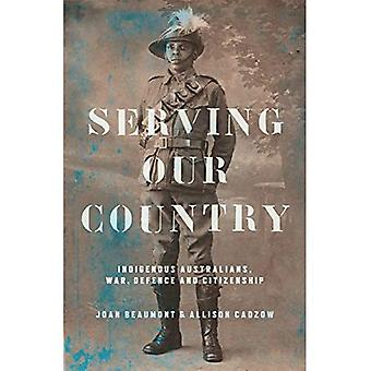 Serving our Country: Indigenous Australians, war,� defence and citizenship