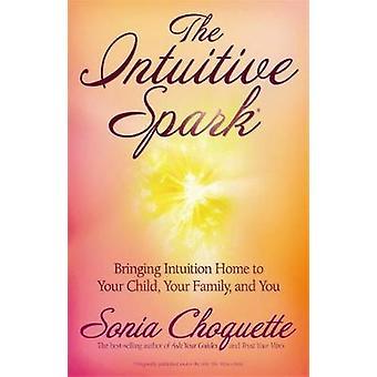 Den Intuitive gnist bringe Intuition hjem til dit barn din familie og du ved Choquette & Sonia