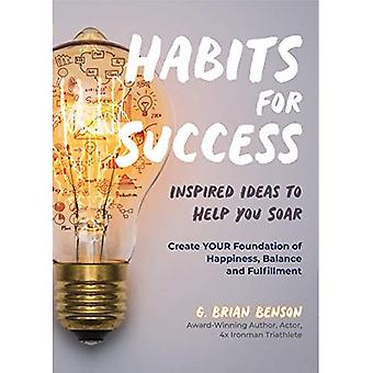 Habits for Success: Inspired Ideas to Help You� Soar
