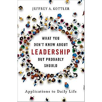 What You Don't Know about Leadership - but Probably Should - Applicati
