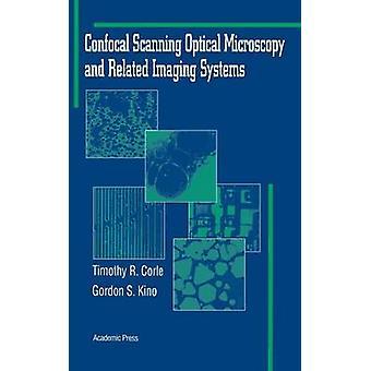 Confocal de varredura, microscopia óptica e sistemas de imagens relacionadas por Corle & Timothy R.