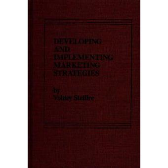 Developing and Implementing Marketing Strategies by Stefflre & Volney