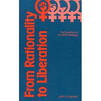 Von Rationalität, die Entwicklung der feministischen Ideologie durch Sabrosky & Judith A. Befreiung