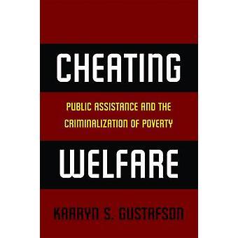 Bedriegende publiek bijstandsuitkering en de criminalisering van armoede door Gustafson & Kaaryn S.