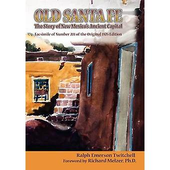 Old Santa Fe by Twitchell & Ralph Emerson