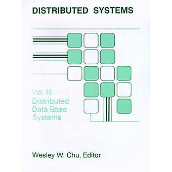 Distributed Database Systems by Chu & Wesley W.
