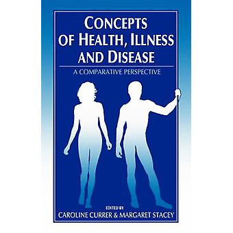 Concepts of Health Illness and Disease A Comparative Perspective by Stacey & M.