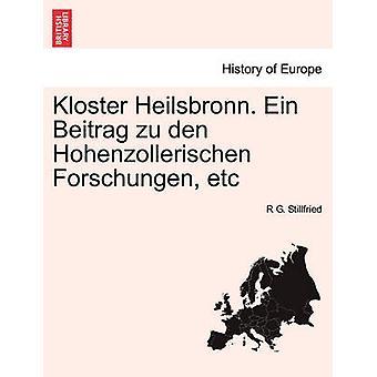 Kloster Heilsbronn. Ein Beitrag zu den Hohenzollerischen Forschungen etc by Stillfried & R G.