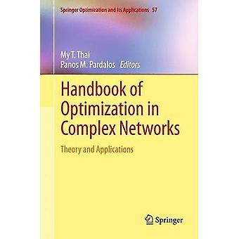 Handbook of Optimization in Complex Networks  Theory and Applications by Thai & My T.