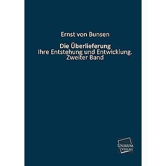 Die Uberlieferung by Von Bunsen & Ernst