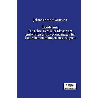 Taxidermie by Naumann & Johann Friedrich